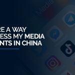 Is there a way to access my media accounts in China?